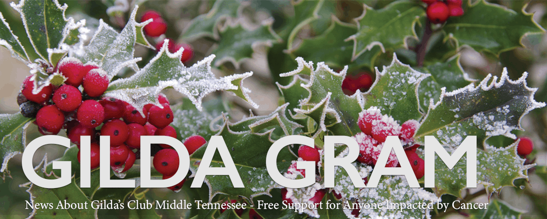 Gilda's Club Middle Tennessee free cancer support Gilda Gram newsletter