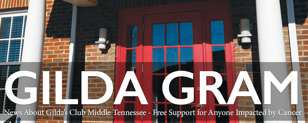 Gilda's Club Middle Tennessee free cancer support Nashville clubhouse Gram